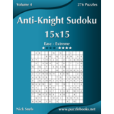 Anti-Knight Sudoku 15x15 - Easy to Extreme - Volume 4 - 276 Puzzles