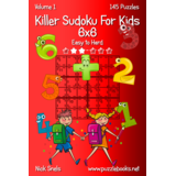 Killer Sudoku For Kids 6x6 - Easy to Hard - Volume 1 - 145 Puzzles