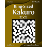 King-Sized Kakuro 22x22 - Volume 3 - 153 Puzzles