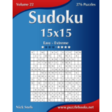 Sudoku 15x15 - Easy to Extreme - Volume 22 - 276 Puzzles