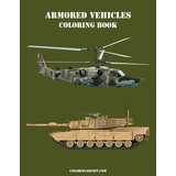 Armored Vehicles Coloring Book 1