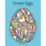 Ornate Eggs Coloring Book for Grown-Ups 1