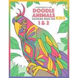 Doodle Animals Coloring Book for Kids 1 & 2