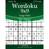 Wordoku 9x9 Large Print - Easy to Extreme - Volume 10 - 276 Logic Puzzles