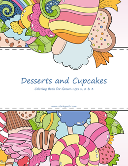 Desserts and Cupcakes Coloring Book for Grown-Ups 1, 2 & 3