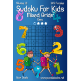 Sudoku For Kids Mixed Grids - Easy - Volume 18 - 145 Logic Puzzles