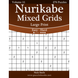 Nurikabe Mixed Grids Large Print - Easy to Hard - Volume 11 - 276 Logic Puzzles