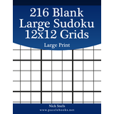 216 Blank Large Sudoku 12x12 Grids Large Print