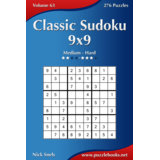Classic Sudoku 9x9 - Medium to Hard - Volume 63 - 276 Logic Puzzles