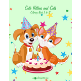 Cute Kittens and Cats Coloring Book 1 & 2
