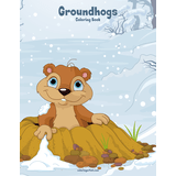 Groundhogs Coloring Book 1
