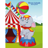 Circus Animals Coloring Book 1