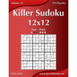 Killer Sudoku 12x12 - Easy to Hard - Volume 13 - 276 Puzzles
