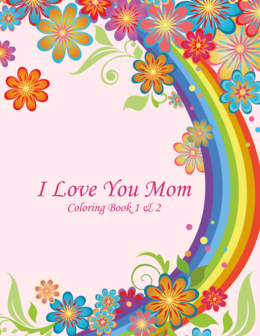 I Love You Mom Coloring Book 1 & 2